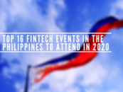 Top 16 Fintech Events in the Philippines to Attend in 2020