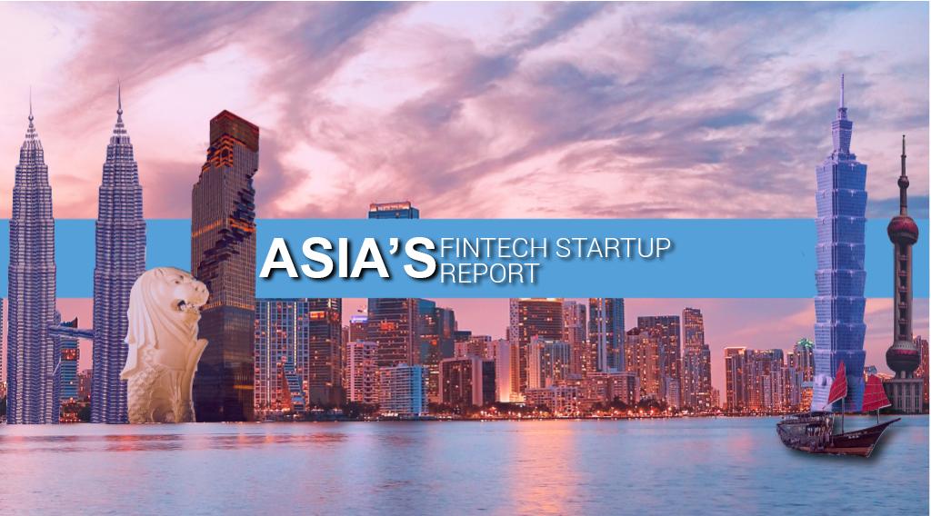Asias-Fintech-Startup-Report